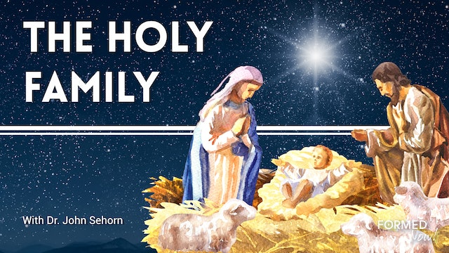 FORMED Now! The Holy Family