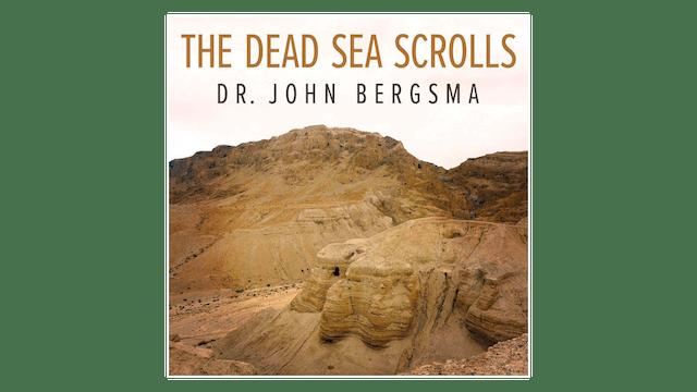The Dead Sea Scrolls by Dr. John Bergsma