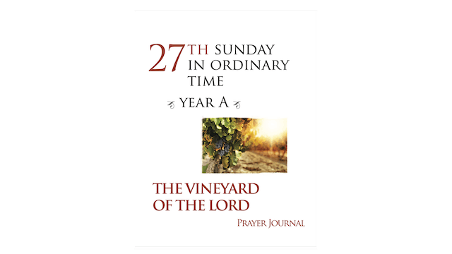 27th Sunday in Ordinary Time Year A Prayer Journal