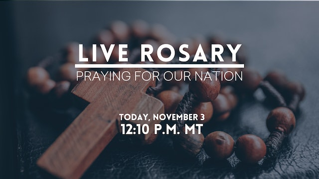 Live Rosary: Pray for Our Nation
