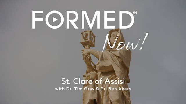 FORMED Now! St. Clare of Assisi