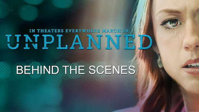 Unplanned: Behind the Scenes