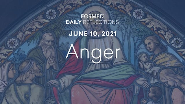 Daily Reflections – June 10, 2021
