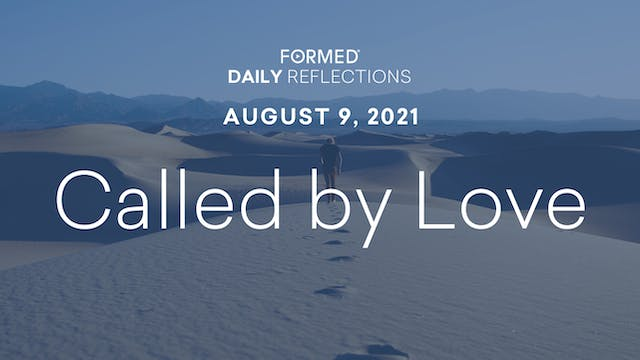 Daily Reflections – August 9, 2021