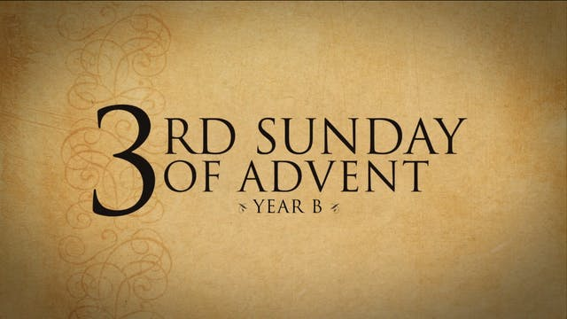 3rd Sunday of Advent (Year B)