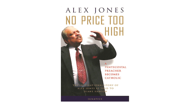No Price Too High: A Pentecostal Preacher Becomes Catholic by Alex Jones & Diane Hanson
