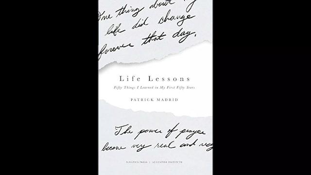 Life Lessons: Fifty Things I Learned in My First Fifty Years by Patrick Madrid