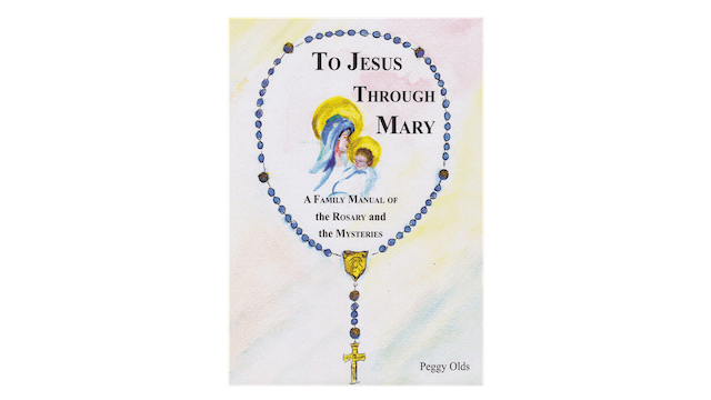 To Jesus Through Mary by Peggy Olds