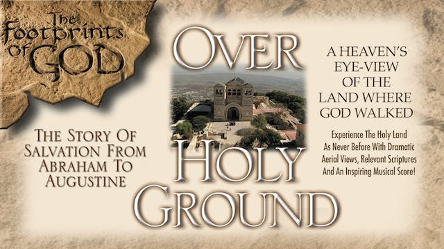 Over Holy Ground: Exploring Sacred Sites