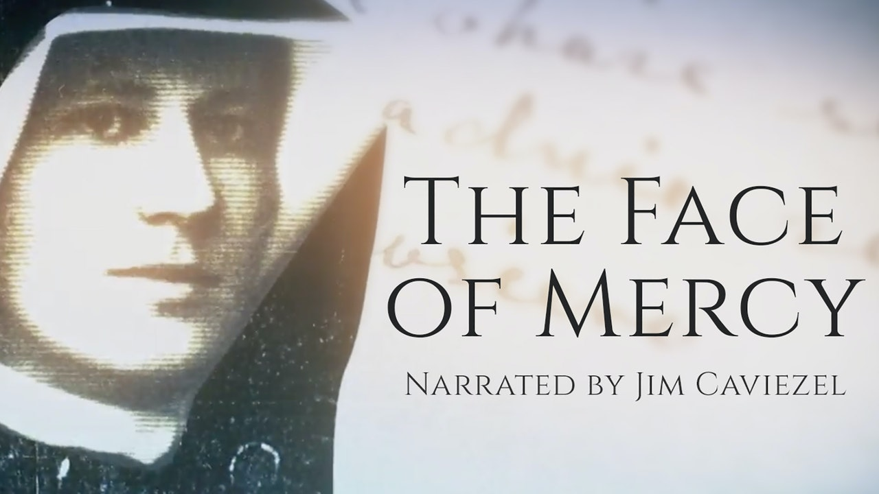 The Face of Mercy (Narrated by Jim Caviezel)