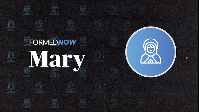 FORMED Now: Mary