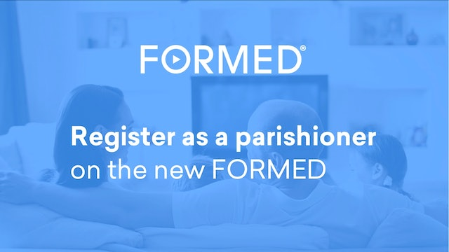 Register as a Parishioner on the New FORMED