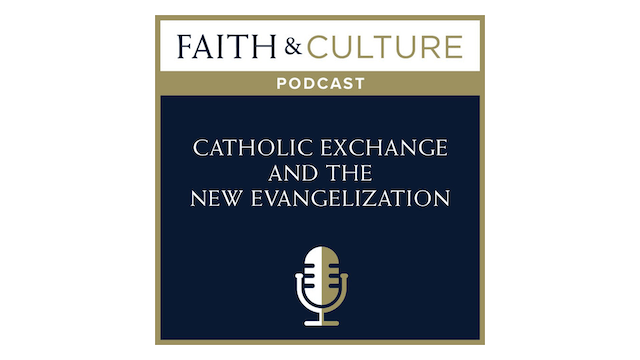 Catholic Exchange and the New Evangel...