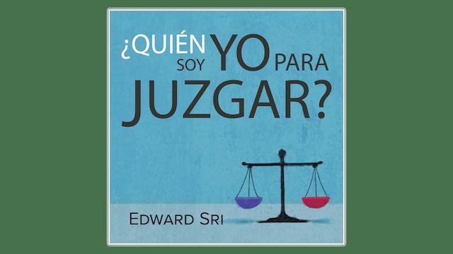¿Quién soy Yo para Juzgar? por Edward Sri