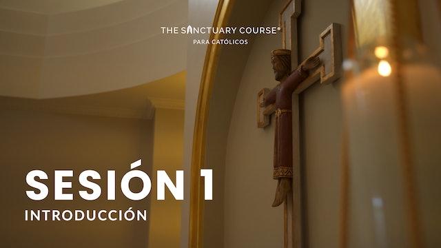 The Sanctuary Course para Católicos Session 1 (Español)