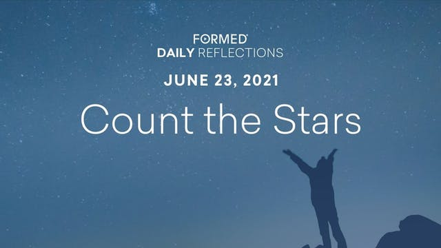 Daily Reflections – June 23, 2021