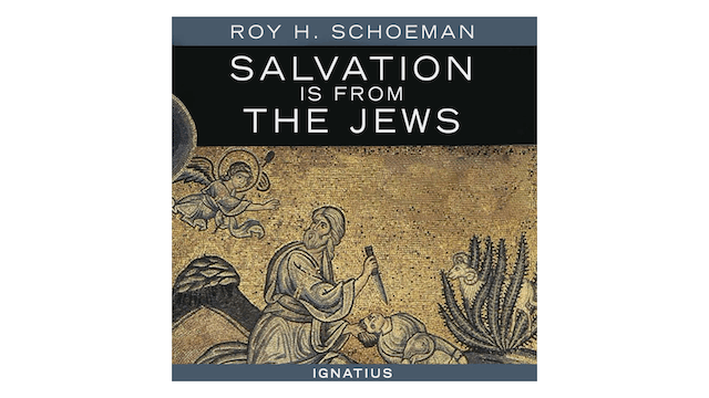 Salvation Is from the Jews by Roy Schoeman