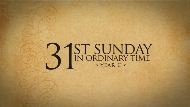31st Sunday in Ordinary Time (Year C)