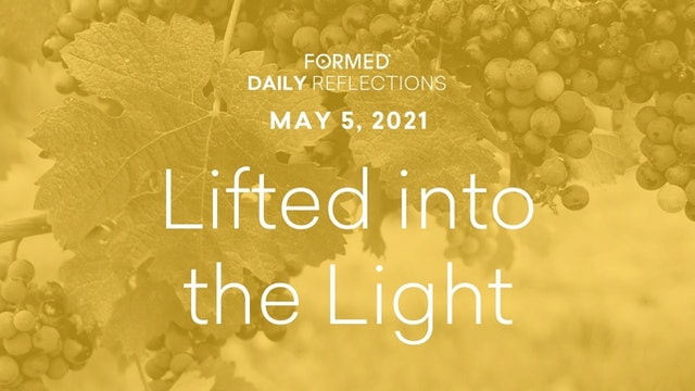 Easter Daily Reflections – May 5, 2021