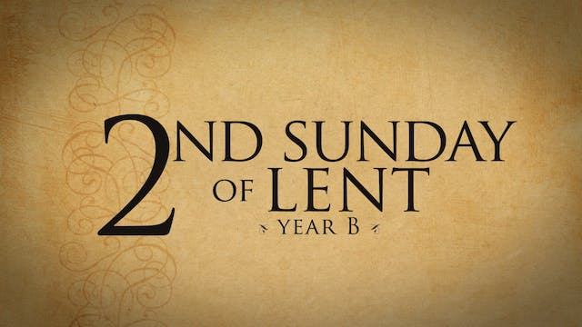 2nd Sunday of Lent (Year B)