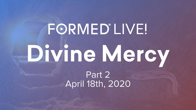 FORMED Now! Divine Mercy (part 2)