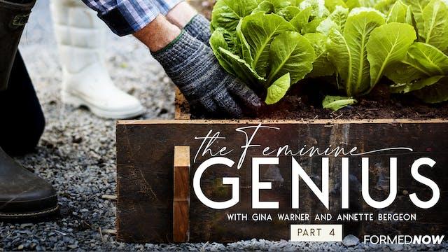 The Feminine Genius (Part 4)