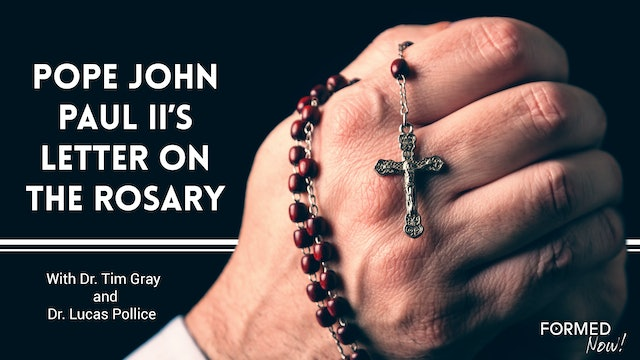 FORMED Now! Pope John Paul II's Letter on the Rosary