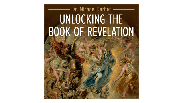 Unlocking the Book of Revelation by Dr. Michael Barber