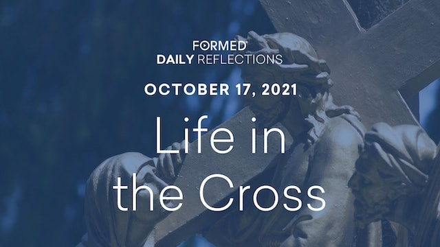 Daily Reflections – October 17, 2021