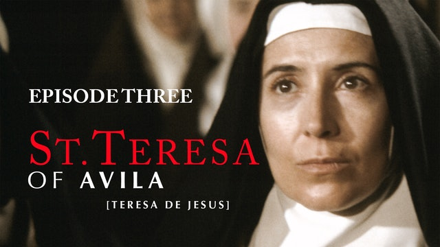 St. Teresa of Avila - Episode 3 (subtitled)