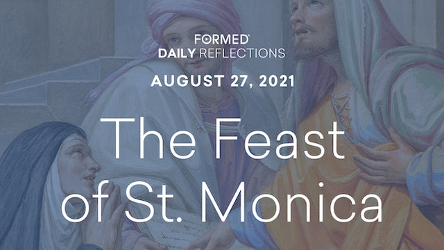 Daily Reflections – August 27, 2021