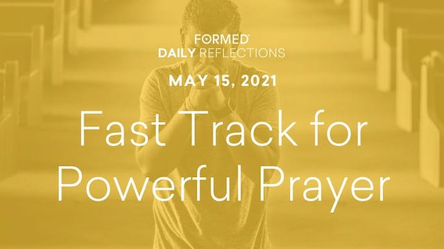 Easter Daily Reflections – May 15, 2021