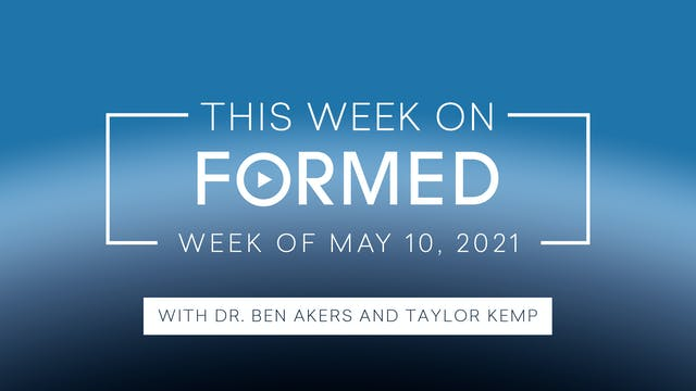 This Week on FORMED (May 10, 2021)