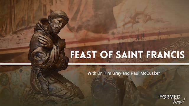 FORMED Now! Feast of St. Francis