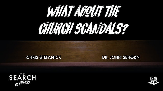 What about Church Scandals?