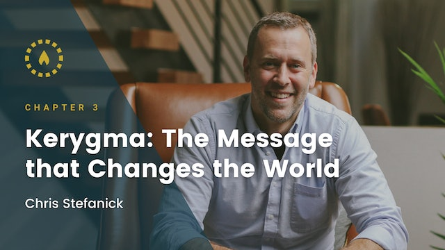 Chapter 3: Kerygma: The Message that Changes the World