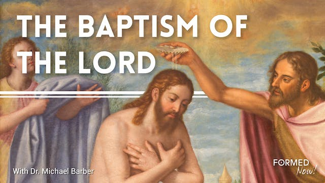 FORMED Now! The Baptism of the Lord
