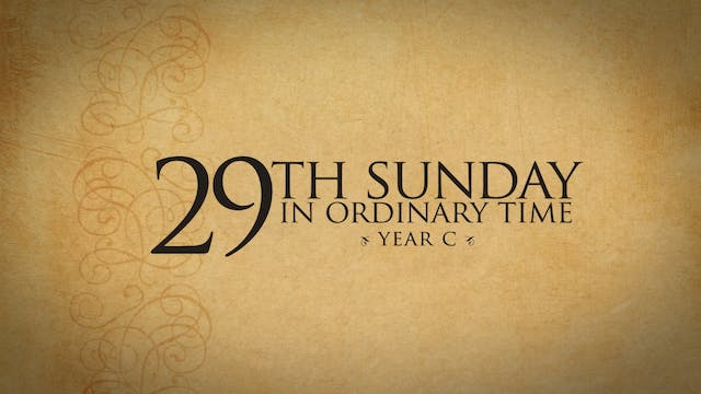 29th Sunday in Ordinary Time (Year C)