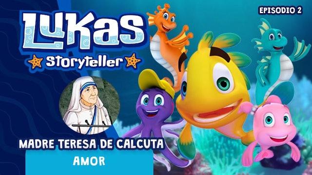 Lukas Storyteller: Madre Teresa de Calcuta
