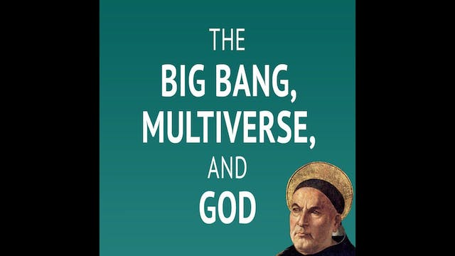 The Big Bang, Multiverse, and God