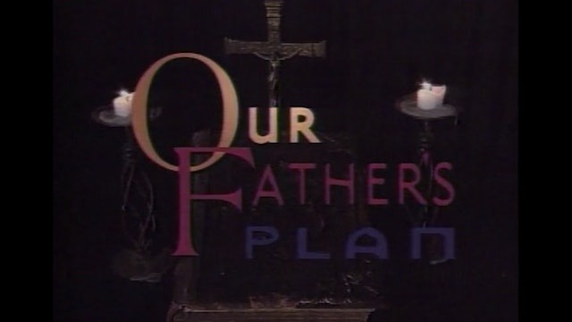 Our Father's Plan - Part 1