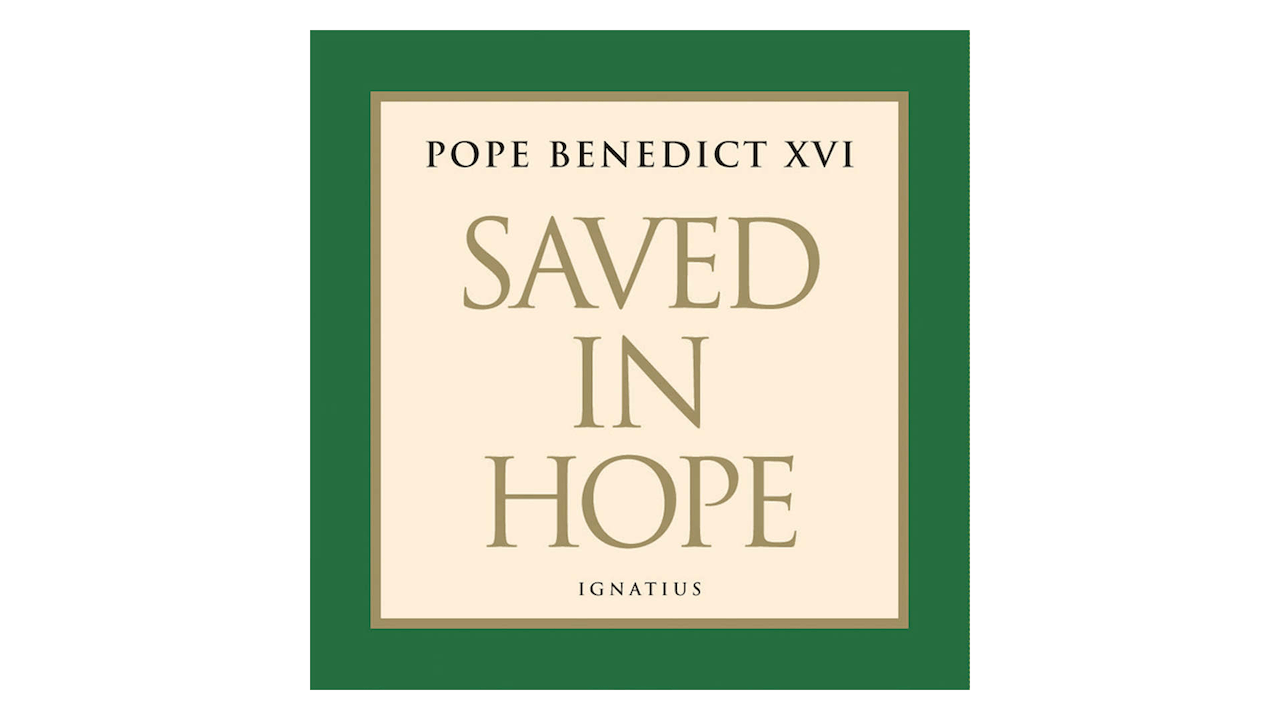 Saved in Hope by Pope Benedict XVI