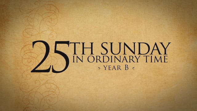 25th Sunday of Ordinary Time (Year B)