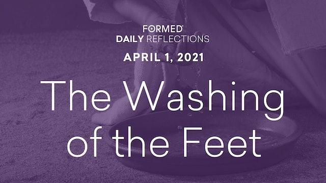 Lenten Daily Reflections – Holy Thursday – April 1, 2021