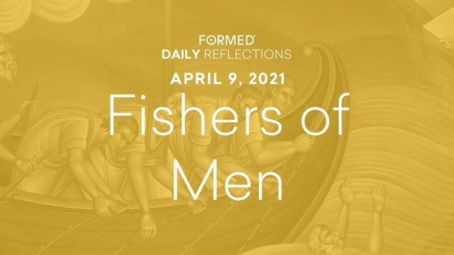 Easter Daily Reflections – April 9, 2021