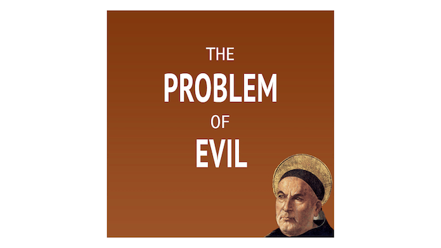 The Problem of Evil and Suffering with Eleonore Stump