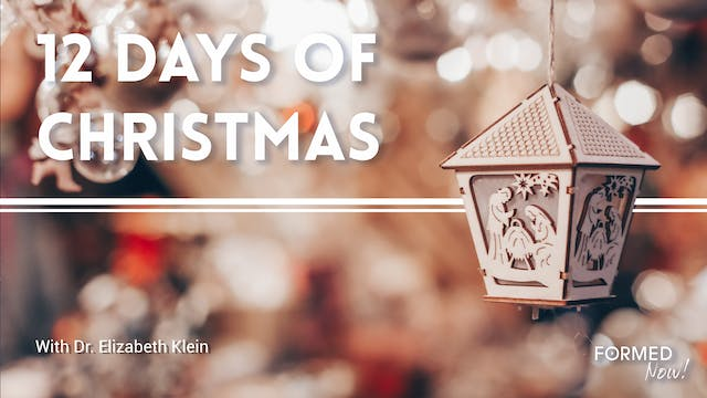 FORMED Now! 12 Days of Christmas