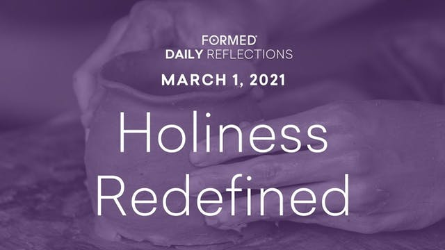 Lenten Daily Reflections – March 1, 2021