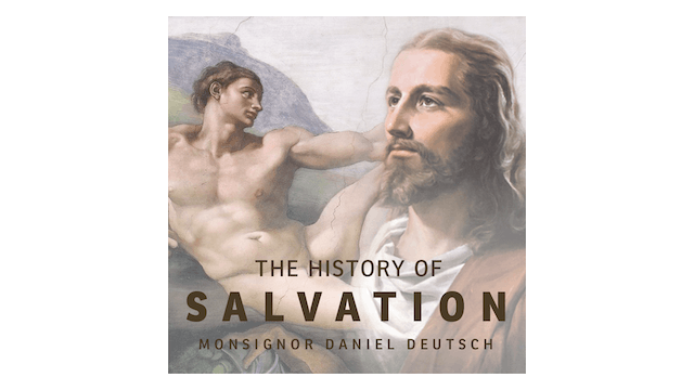 The History of Salvation: God's Plan ...