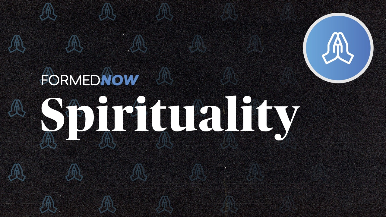 FORMED Now: Spirituality